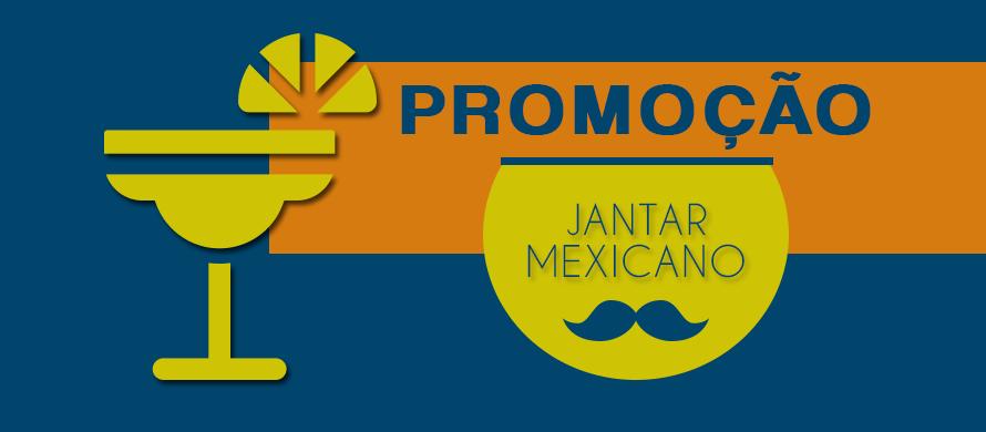 Promoção Jantar Mexicano no Hotel Estação 101